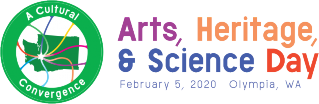 A Cultural Convergence: Arts, Heritage and Science Day  Feb 5, 2020 Olympia, WA